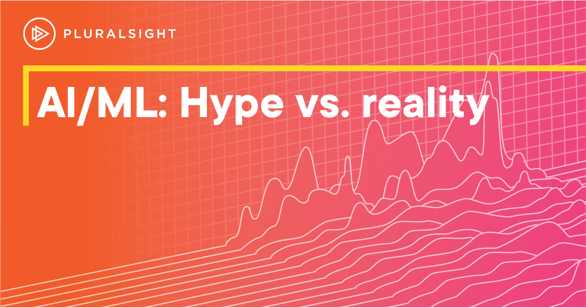 AI and ML: Getting Reality to Match the Hype