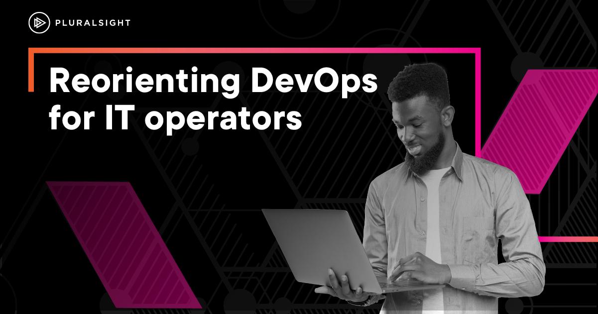 DevOps Principles for IT Operators