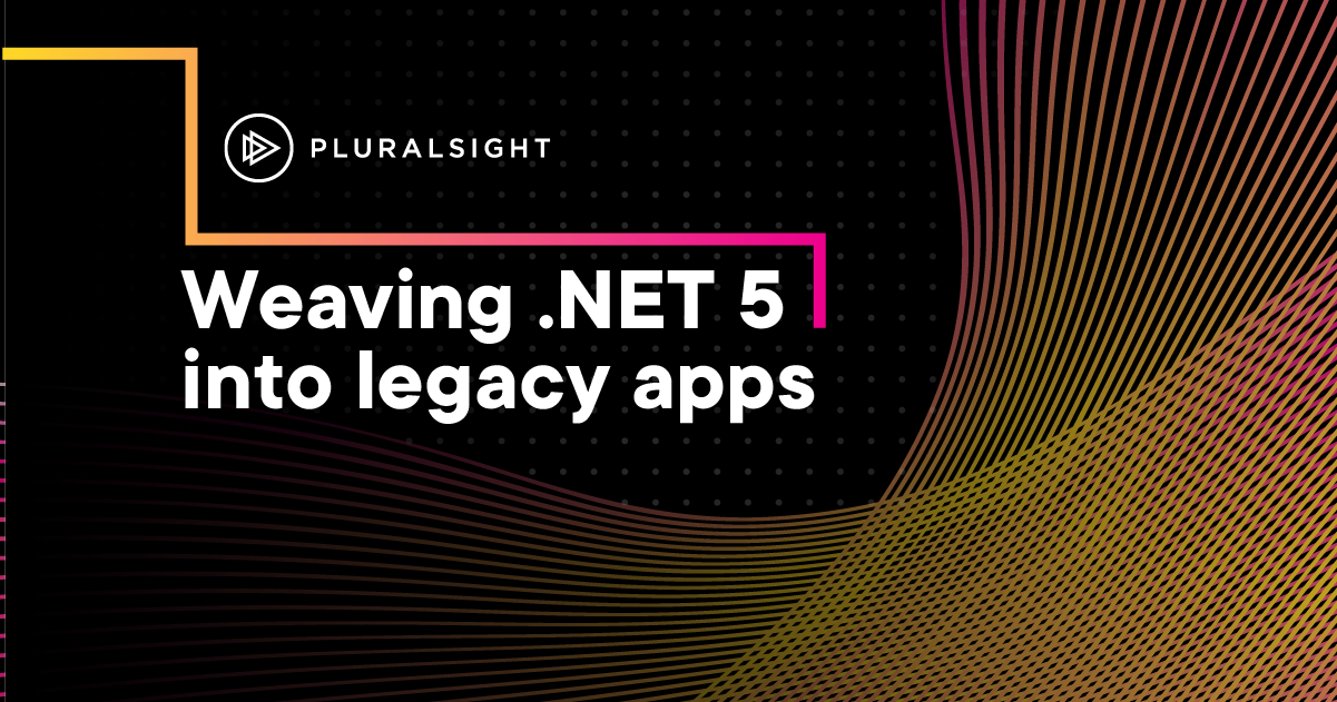 Weaving .NET 5 into legacy apps while keeping users happy