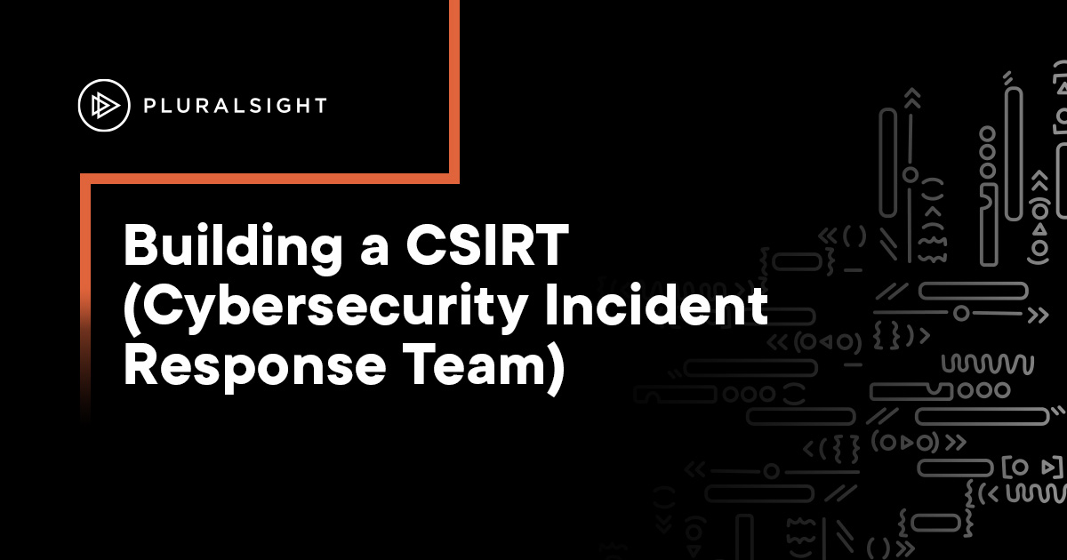 What is a CSIRT? (Cybersecurity Incident Response Team)